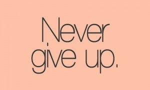message-motto-never-give-up-quote-Favim.com-585233